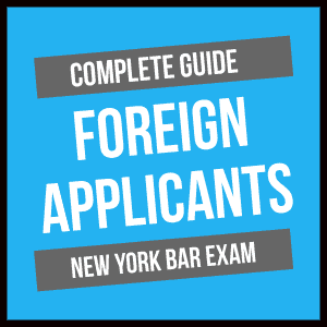 Complete Guide to the New York Bar Exam for Foreign Applicants